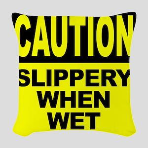 Slippery When Wet Woven Throw Pillow