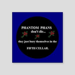 Phantom Phans Dont Die Sticker
