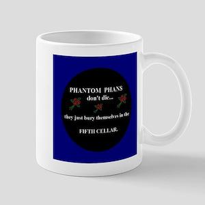Phantom Phans Dont Die Mugs