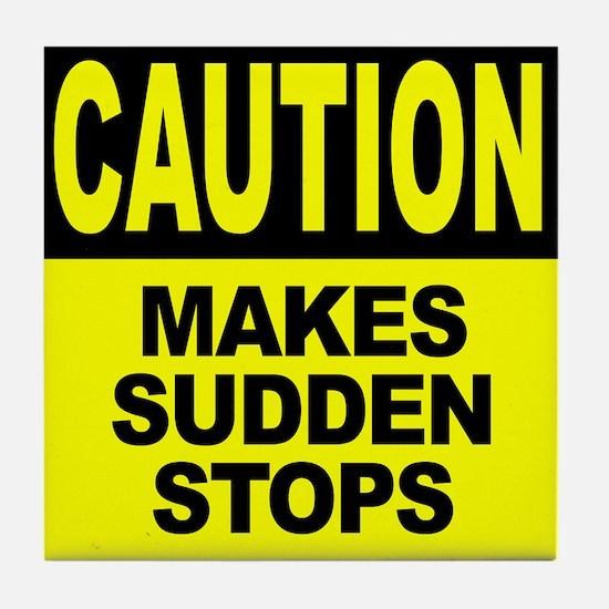 Makes Sudden Stops Tile Coaster