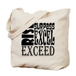 Rise, Surpass, Excel, Exceed Tote Bag