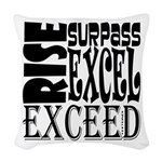 Rise, Surpass, Excel, Exceed Woven Throw Pillow