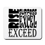 Rise, Surpass, Excel, Exceed Mousepad