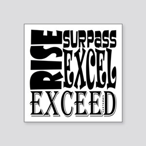 "Rise, Surpass, Excel, Excee Square Sticker 3"" x 3"""