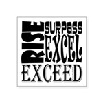Rise, Surpass, Excel, Excee Square Sticker 3