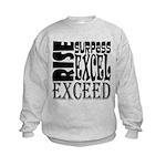 Rise, Surpass, Excel, Exceed Kids Sweatshirt