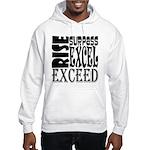 Rise, Surpass, Excel, Exceed Hooded Sweatshirt