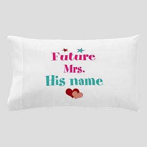 Personalize Future Mrs,___ Pillow Case