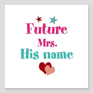 "Personalize Future Mrs,_ Square Car Magnet 3"" x 3"""