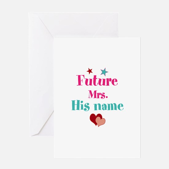 Personalize Future Mrs,___ Greeting Card