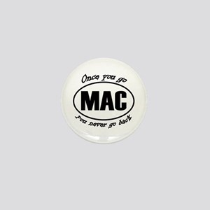 Once You Go Mac You Never Go Back Mini Button