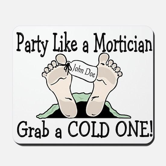 Party Like a Mortician Mousepad