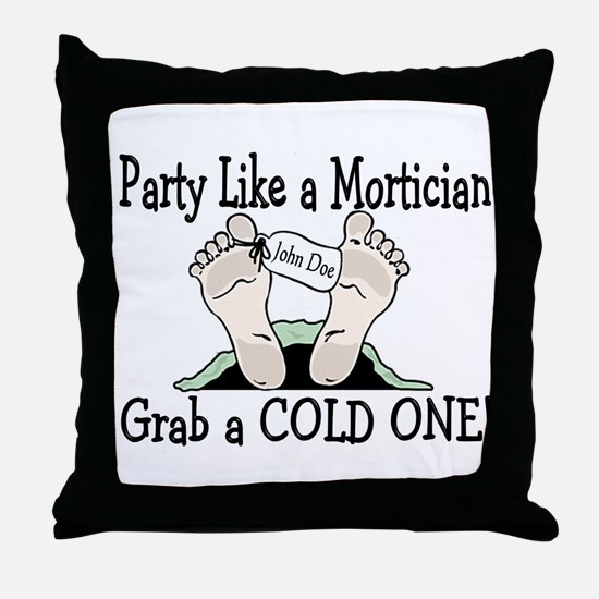 Party Like a Mortician Throw Pillow