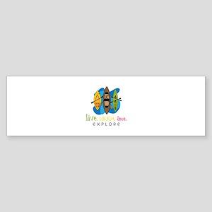 Live Laugh Love Explore Bumper Sticker