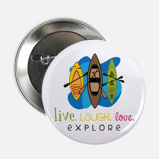 "Live Laugh Love Explore 2.25"" Button"