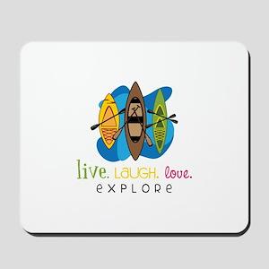 Live Laugh Love Explore Mousepad