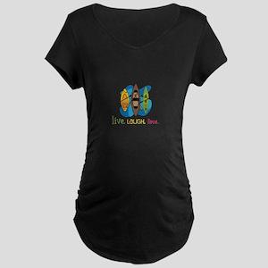 Live Laugh Love Explore Maternity T-Shirt