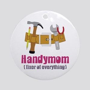 Handymom Fixer of Everything Ornament (Round)