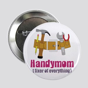 "Handymom Fixer of Everything 2.25"" Button"