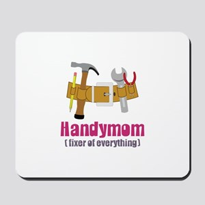 Handymom Fixer of Everything Mousepad