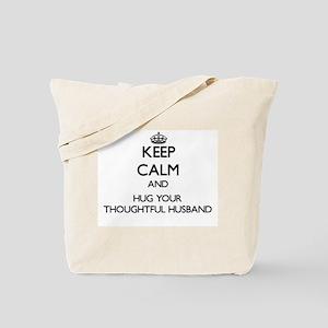 Keep Calm and Hug your Thoughtful Husband Tote Bag