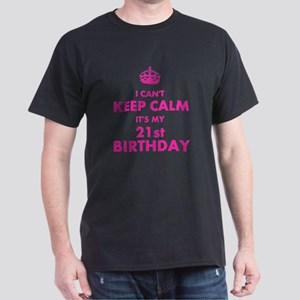 I Cant Keep Calm Its My Birthday T-Shirt