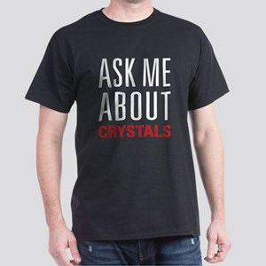 Crystals - Ask Me About - Dark T-Shirt