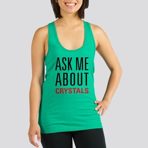 Crystals - Ask Me About - Racerback Tank Top