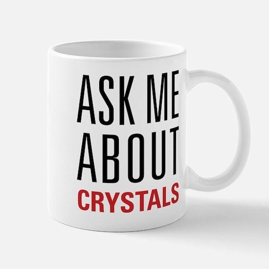 Crystals - Ask Me About - Mug