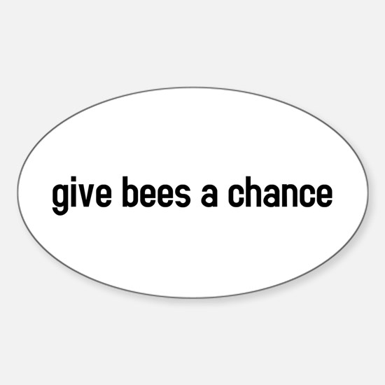 Give bees a chance Oval Decal