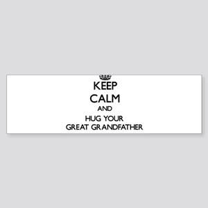 Keep Calm and Hug your Great Grandfather Bumper St
