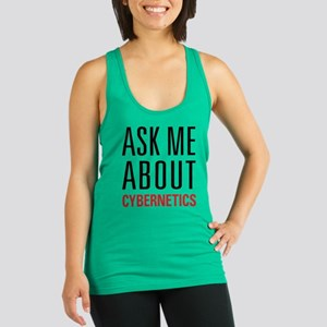 Cybernetics - Ask Me About Racerback Tank Top