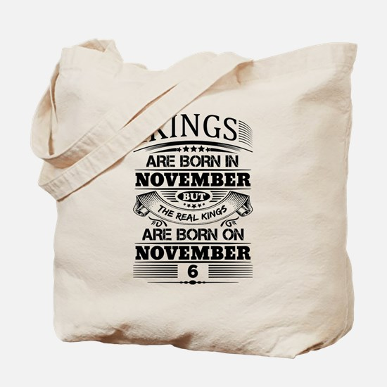 Real Kings Are Born On November 6 Tote Bag