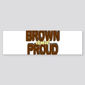Brown and Proud Bumper Sticker