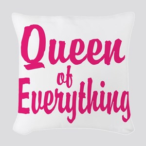 Queen of everything Woven Throw Pillow