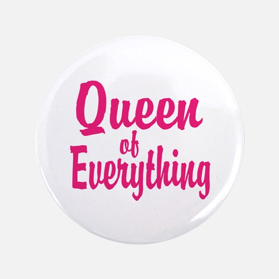 """Queen of everything 3.5"""" Button"""