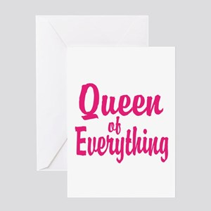 Queen of everything Greeting Cards