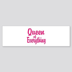 Queen of everything Bumper Sticker