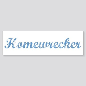 Homewrecker Bumper Sticker