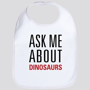 Dinosaurs - Ask Me About - Bib