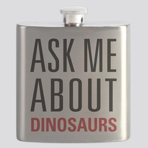 Dinosaurs - Ask Me About - Flask