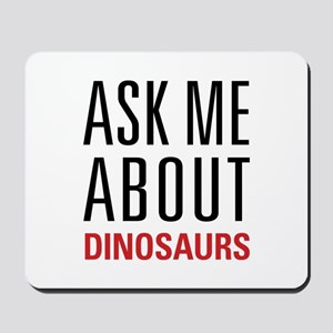 Dinosaurs - Ask Me About - Mousepad