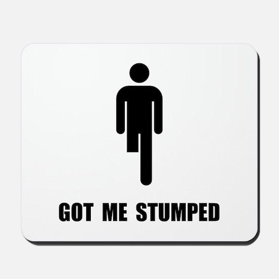 Got Me Stumped Mousepad