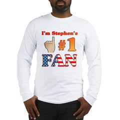I'm Stephen's #1 Fan Long Sleeve T-Shirt
