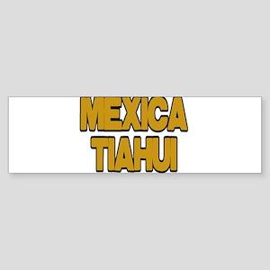 Mexica Tiahui Two Bumper Sticker