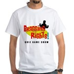 Bragging Rights! T-Shirt