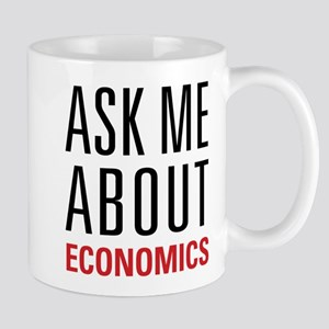 Economics - Ask Me About - Mug