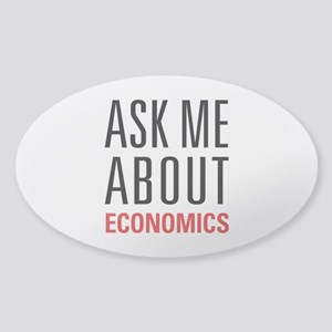 Economics - Ask Me About - Sticker (Oval)