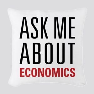 Economics - Ask Me About - Woven Throw Pillow
