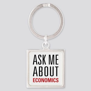 Economics - Ask Me About - Square Keychain
